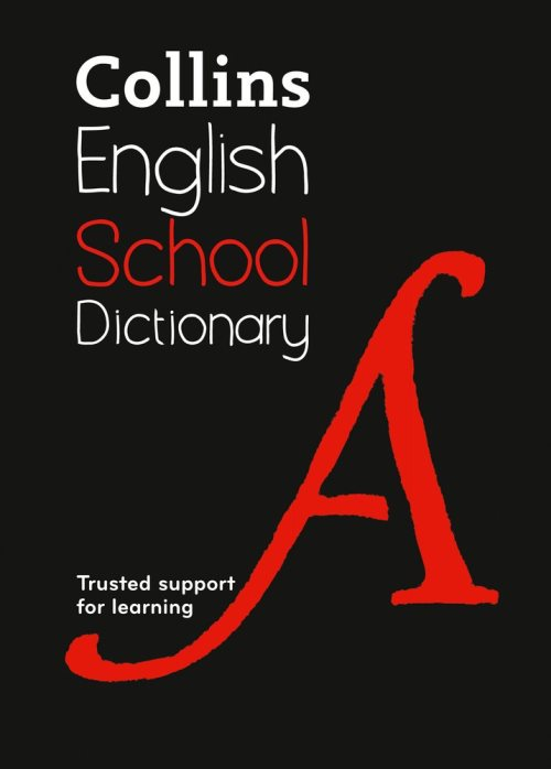 Collins School Dictionary: Trusted support for learning