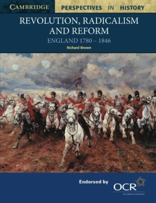 Revolution, Radicalism and Reform: England 1780–1846