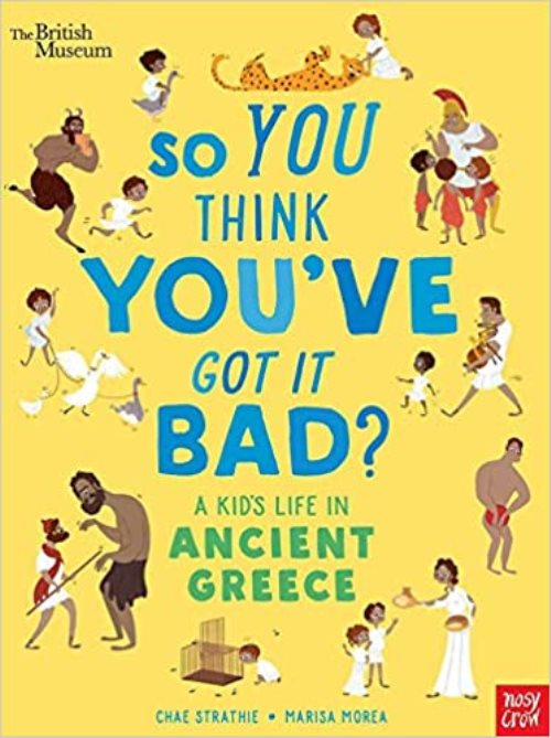 So You Think You've Got It Bad? A Kids life in Ancient Greece
