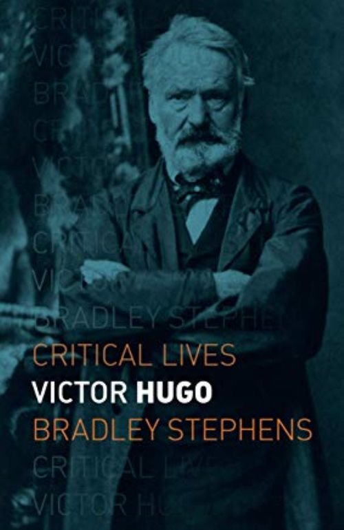 Victor hugo - critical lives