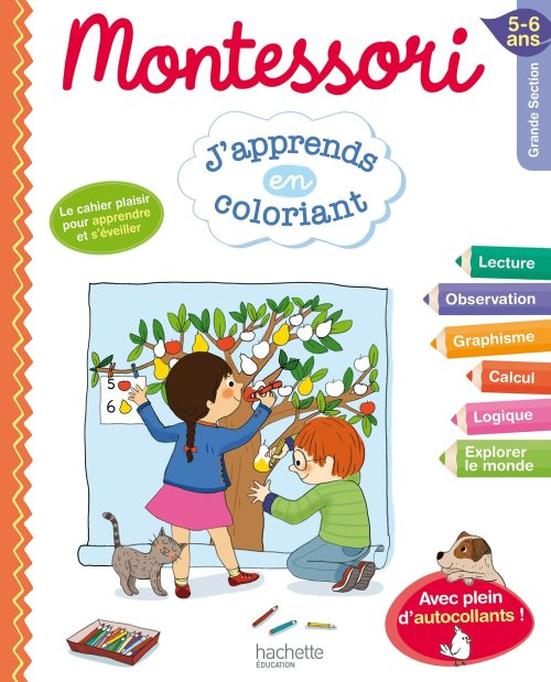 Montessori, j'apprends en coloriant : grande section, 5-6 ans