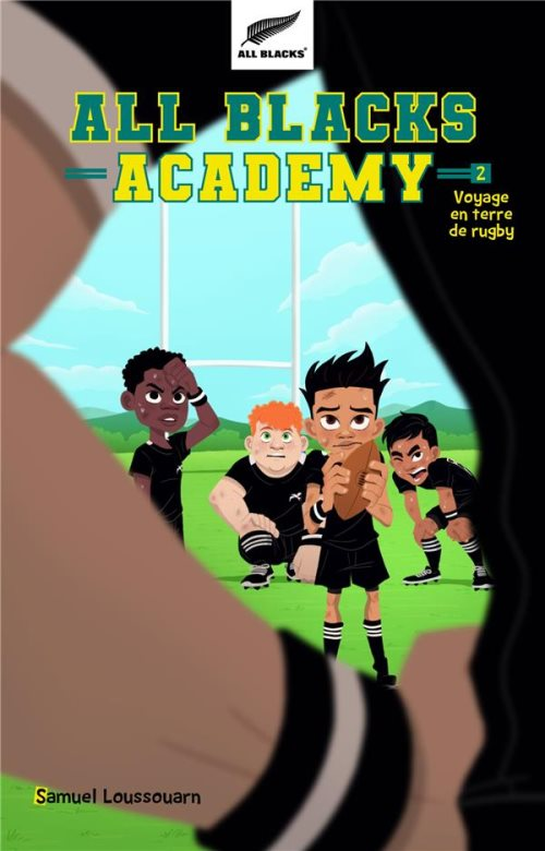 All Blacks Academy - tome 2 - Voyage en terre de rugby