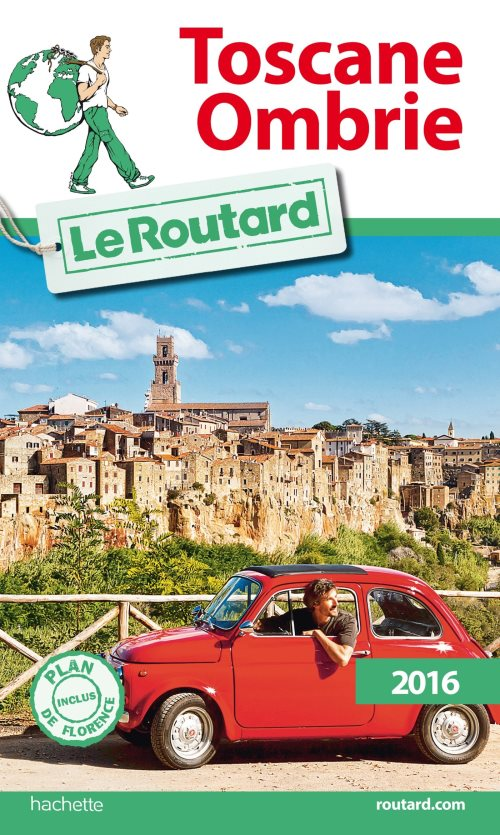 Guide du Routard Toscane, Ombrie 2016