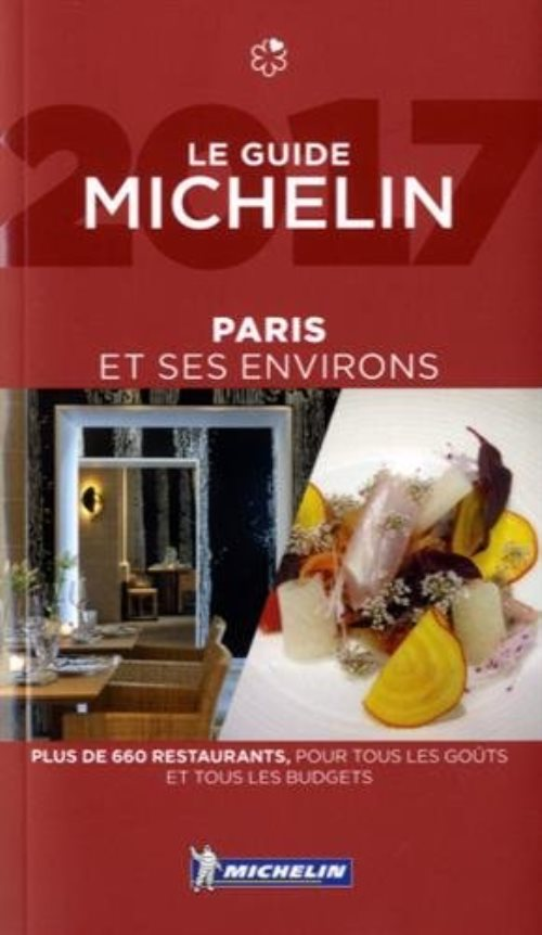 Paris & ses environs - le guide michelin 2017