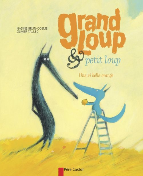 Grand loup & petit loup : Une si belle orange