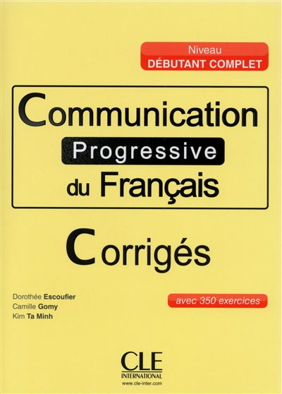 Communication progressive du francais - corriges - debutant complet