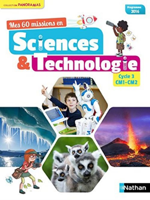 Mes 60 missions en Sciences et Technologie