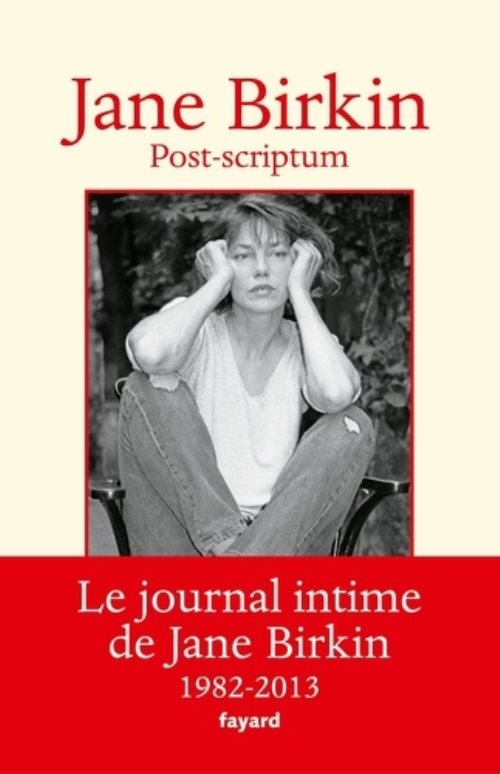Post-scriptum - le journal intime de jane birkin 1982-2013