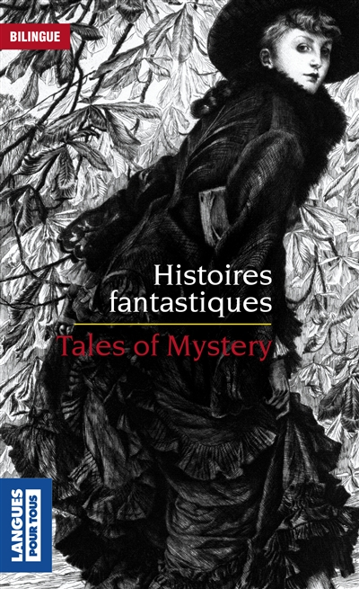 Histoires fantastiques / tales of mystery