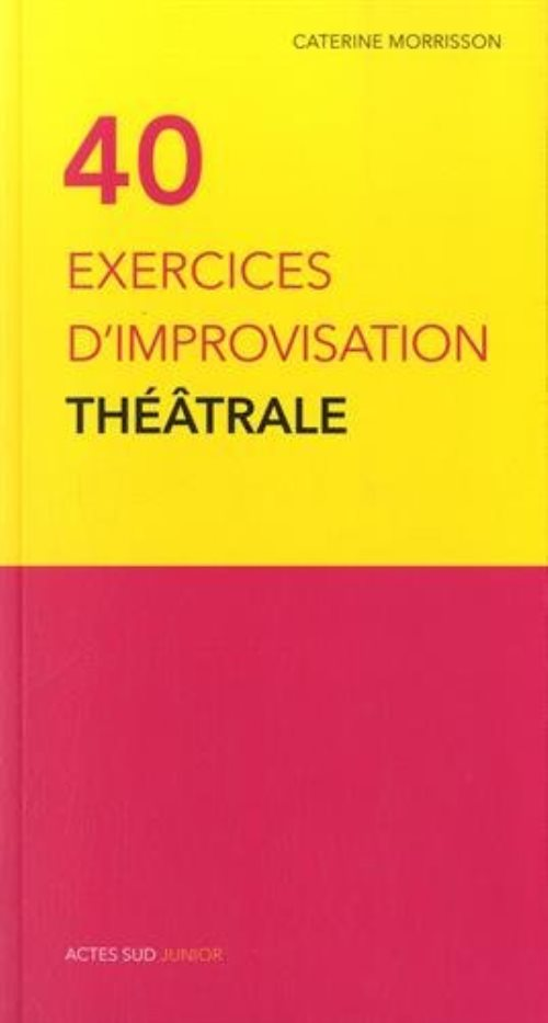 Quarante exercices d'improvisation theatrale v3_1ere ed