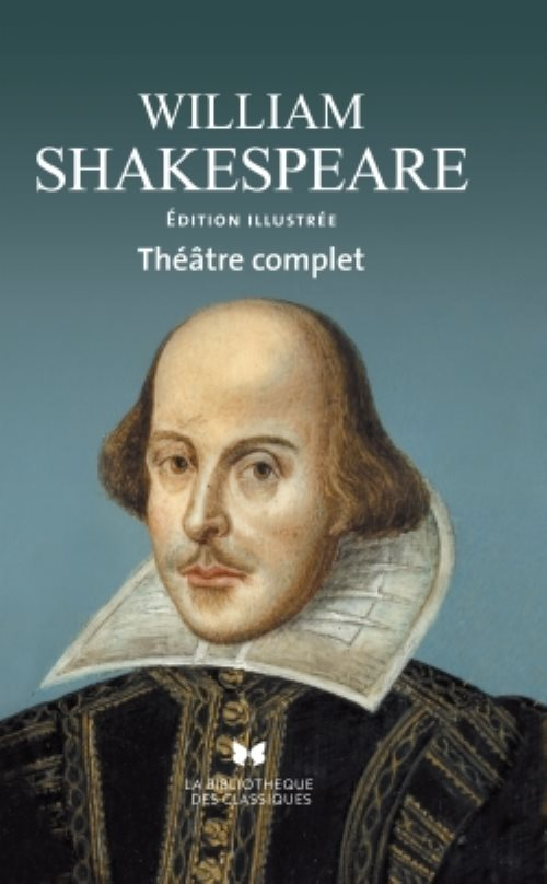 William Shakespeare : Théâtre complet
