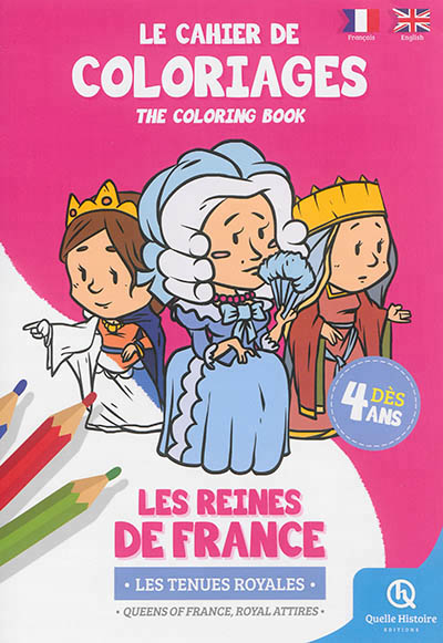 Cahier de coloriages reines de france.