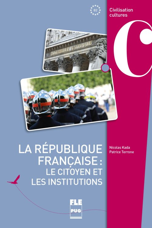 La republique francaise : le citoyen et les institutions