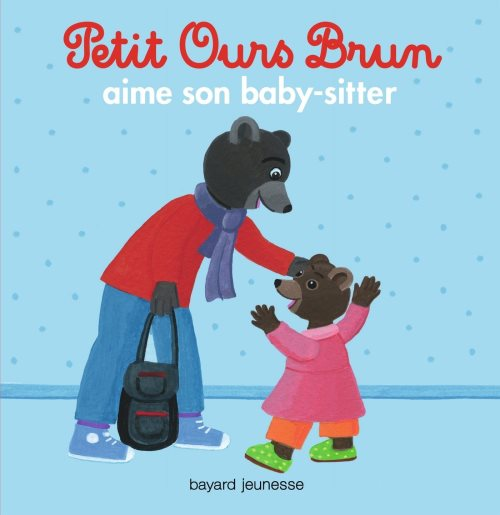 Petit Ours Brun : aime son baby-sitter