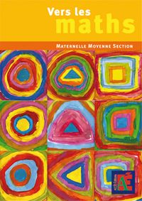 Vers les maths - Maternelle Moyenne Section