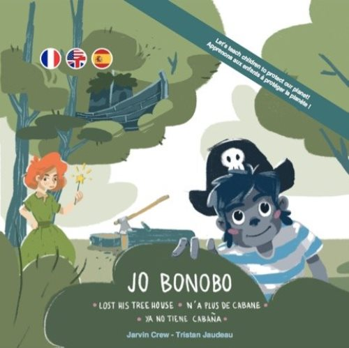 Jo bonobo...n'a plus de cabane / lost his tree house / ya no tiene cabana (édition trilingue)