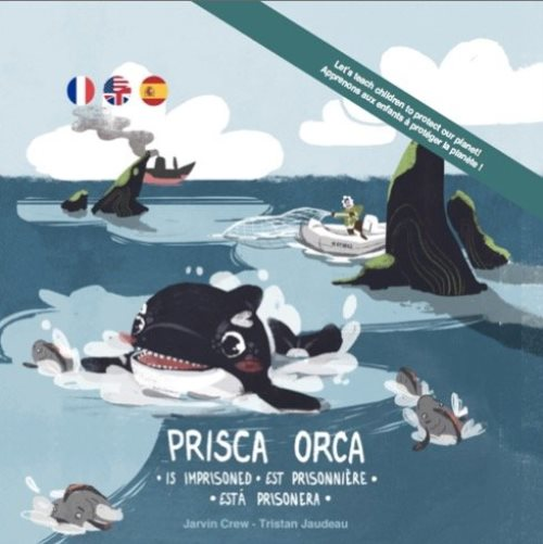 Prisca orca...est prisonniere / is imprisoned / esta prisonera (édition trilingue)