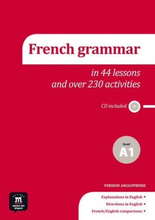 French grammar in 44 lessons and over 230 activities : Level A1 (1CD audio)