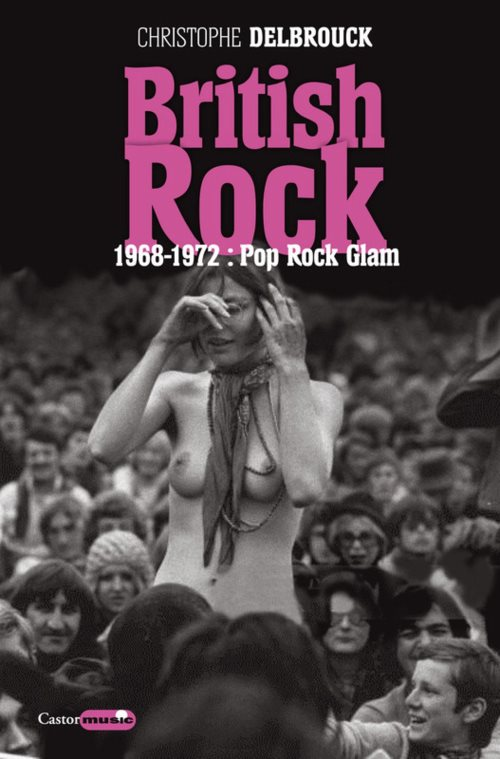 British Rock - 1968-1972 : Pop, Rock & Glam