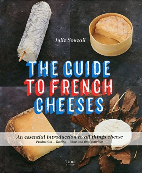 The guide to French cheese