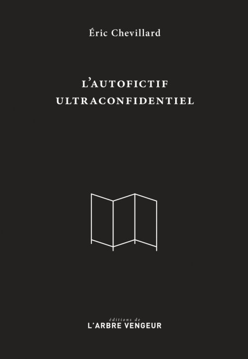 L'autofictif ultraconfidentiel : Journal 2007-2017