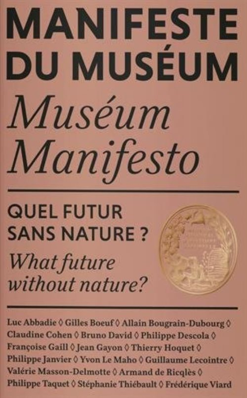 Manifeste du Muséum, Museum Manifesto : Quel futur sans nature ? What future without nature?