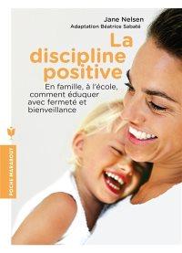 La Discipline Positive pour les adolescents - Nelsen, Lott